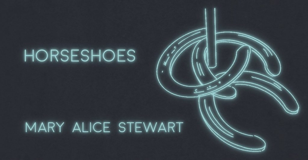 HORSESHOES by Mary Alice Stewart