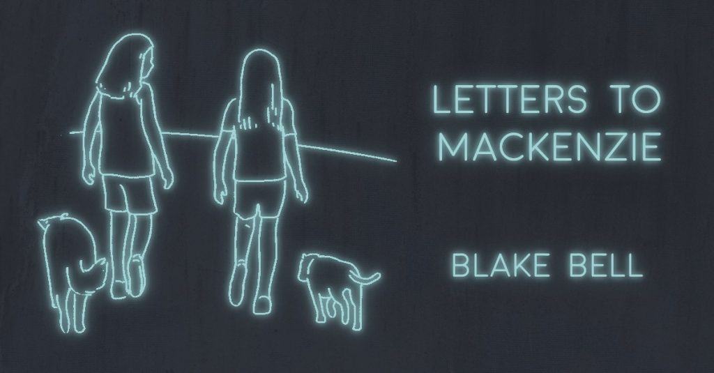 LETTERS TO MACKENZIE by Blake L. Bell