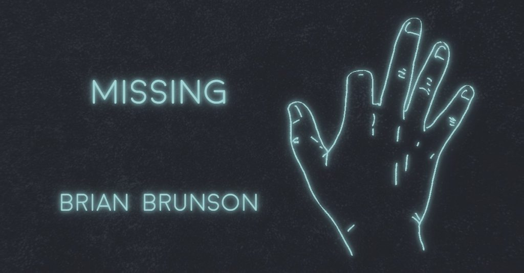 MISSING by Brian Brunson