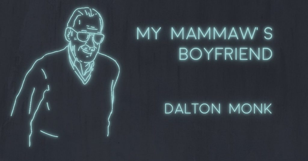 MY MAMMAW'S BOYFRIEND by Dalton Monk