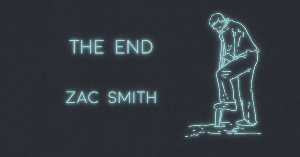 THE END by Zac Smith