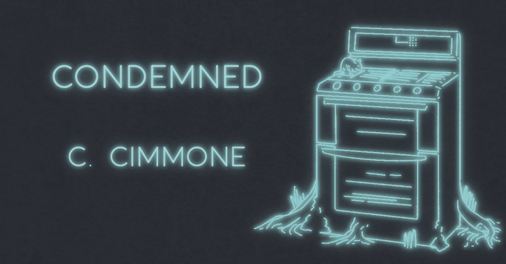 CONDEMNED by C. Cimmone