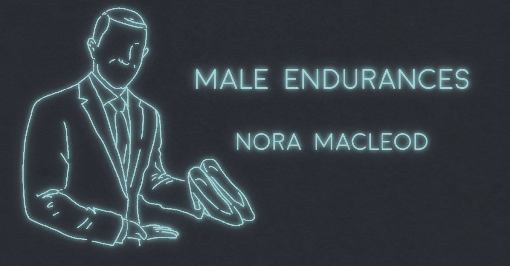 MALE ENDURANCES by Nora MacLeod