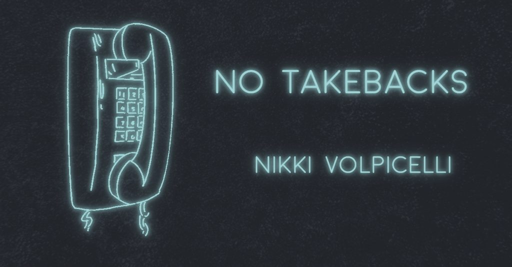 NO TAKE BACKS by Nikki Volpicelli