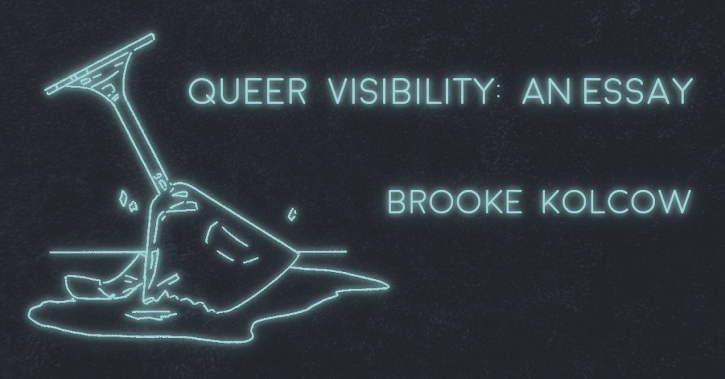 QUEER VISIBILITY by Brooke Kolcow