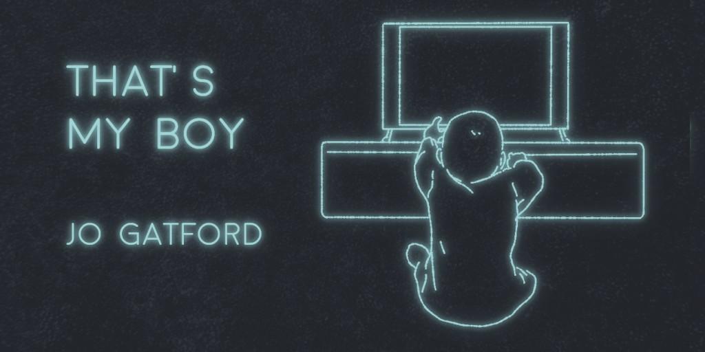 THAT'S MY BOY by Jo Gatford