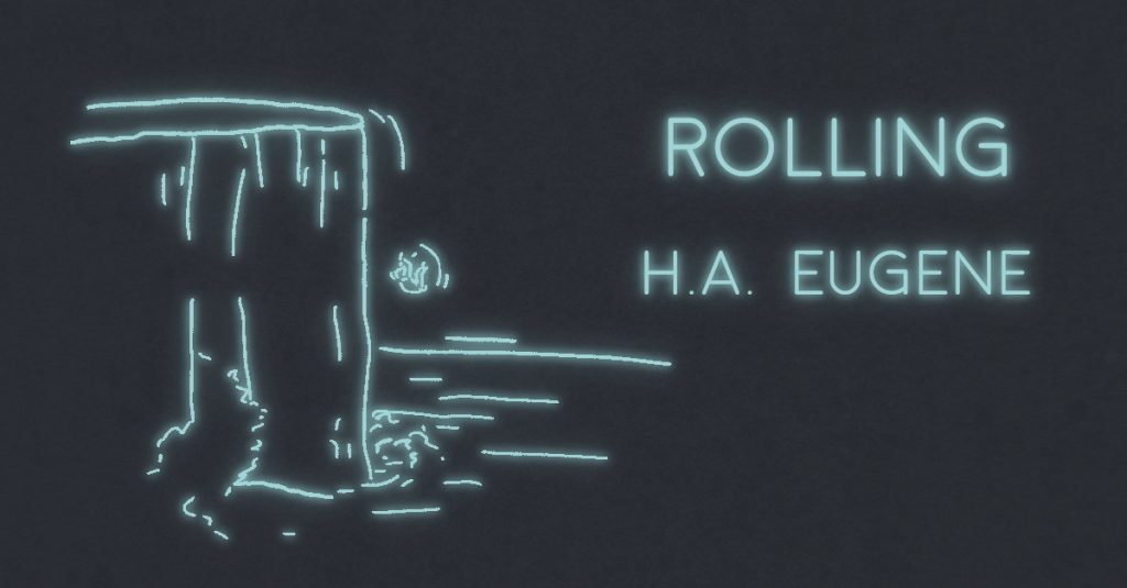 ROLLING by H. A. Eugene