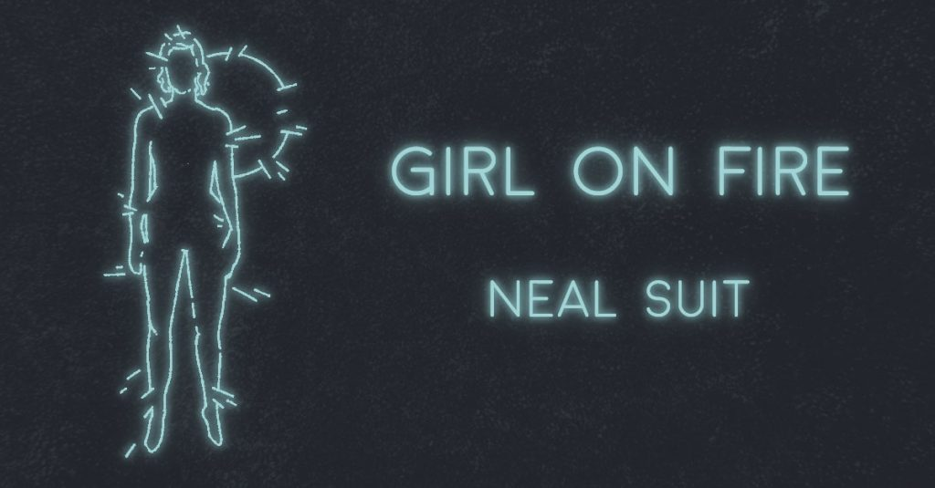 GIRL ON FIRE by Neal Suit