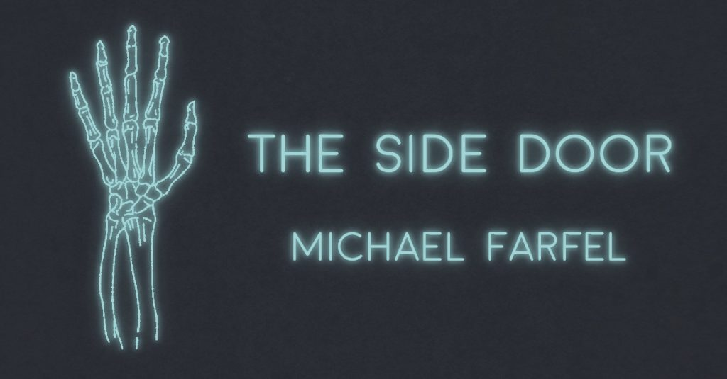 THE SIDE DOOR by Michael Farfel