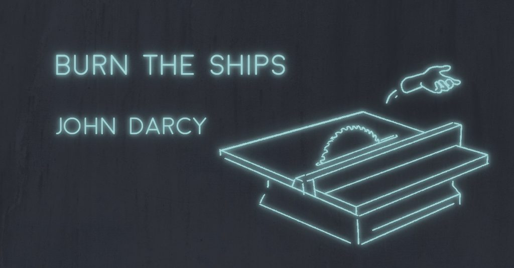 BURN THE SHIPS by John Darcy