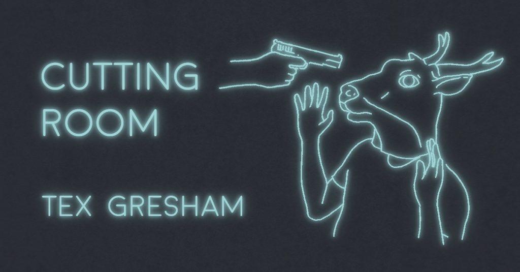 CUTTING ROOM by Tex Gresham
