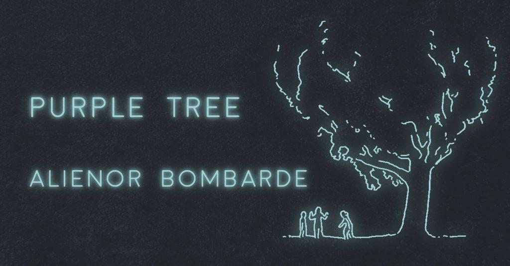 THE PURPLE TREE by Alienor Bombarde