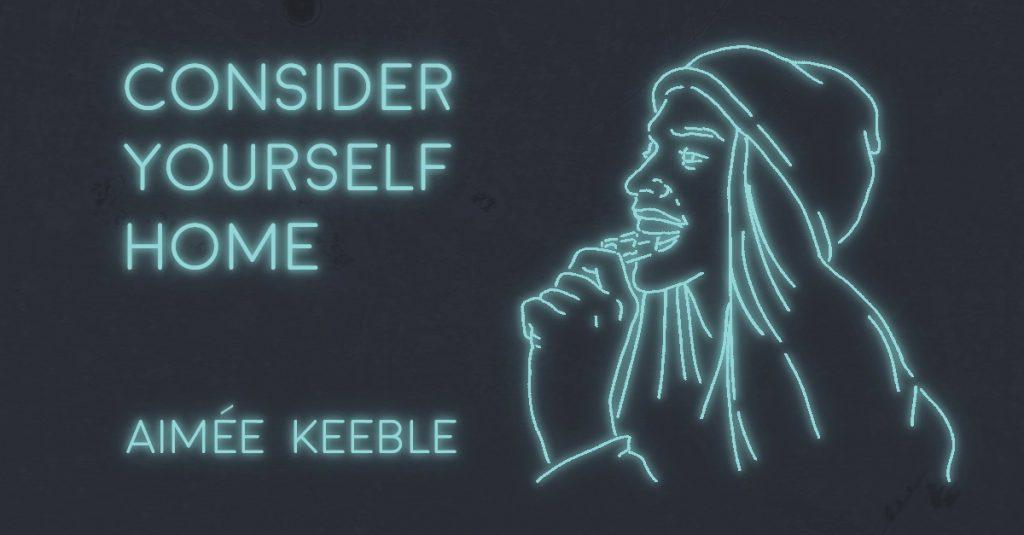 CONSIDER YOURSELF HOME by Aimée Keeble