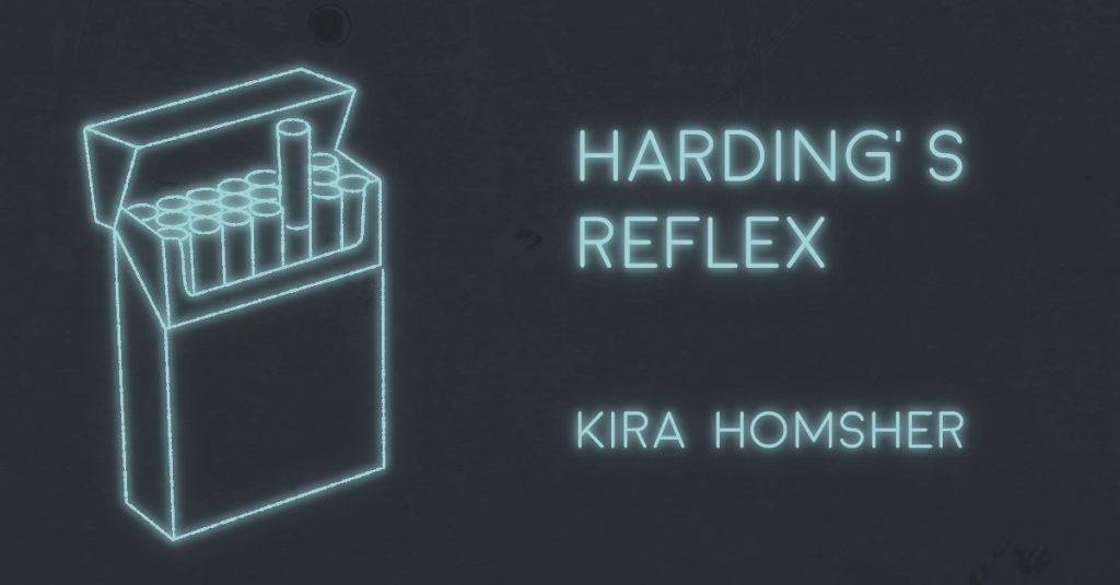 HARDING'S REFLEX by Kira Homsher