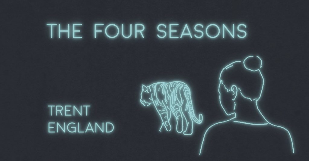THE FOUR SEASONS by Trent England