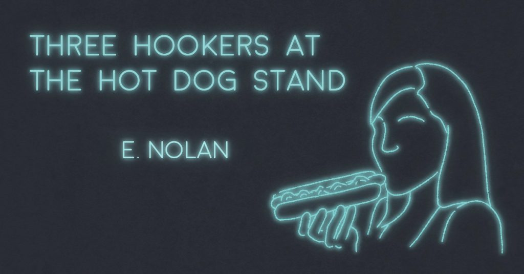 THREE HOOKERS AT THE HOT DOG STAND by E. Nolan