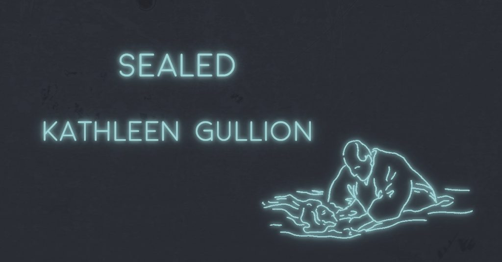 SEALED by Kathleen Gullion