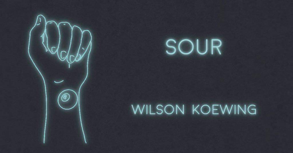 SOUR by Wilson Koewing