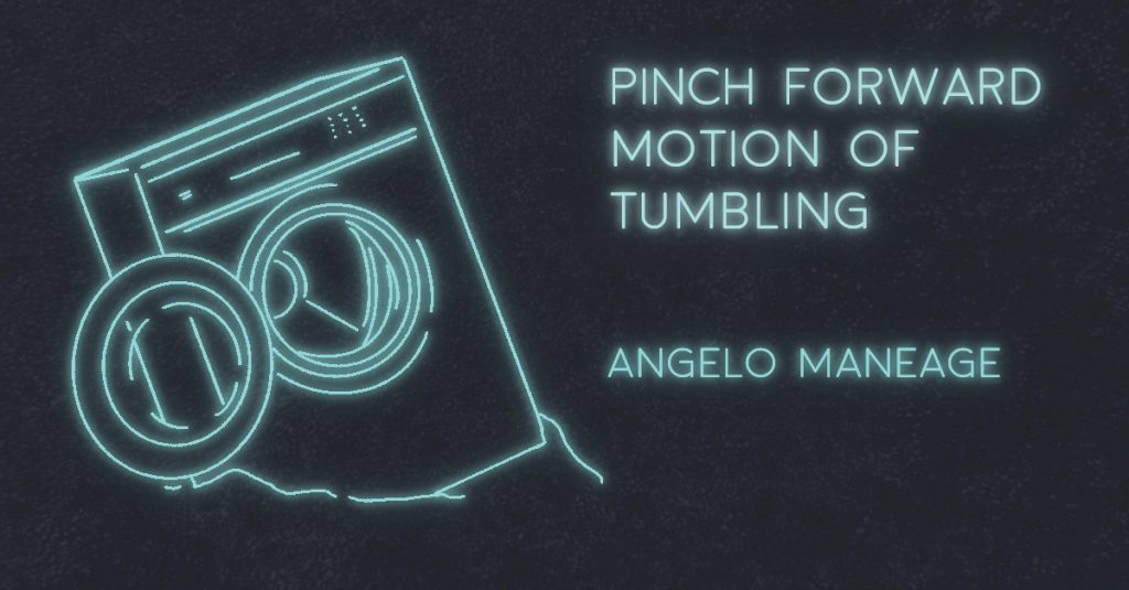 PINCH FORWARD MOTION OF TUMBLING by Angelo Maneage