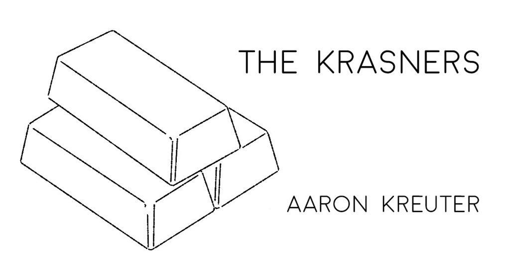 THE KRASNERS by Aaron Kreuter