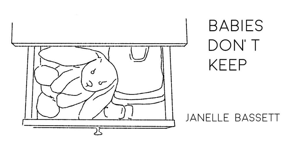 BABIES DON'T KEEP by Janelle Bassett