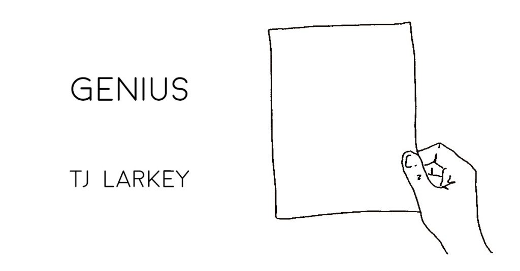 GENIUS by T.J. Larkey