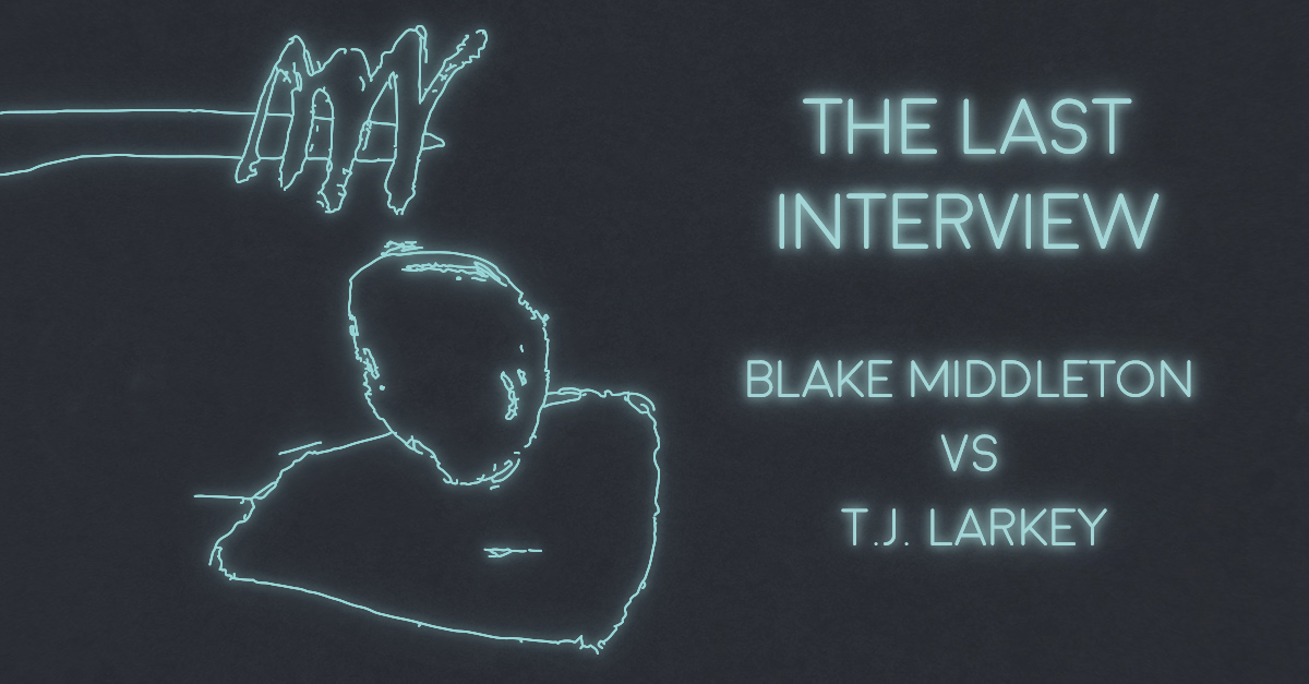 THE LAST INTERVIEW: Blake Middleton vs. The New Guy at XRAY