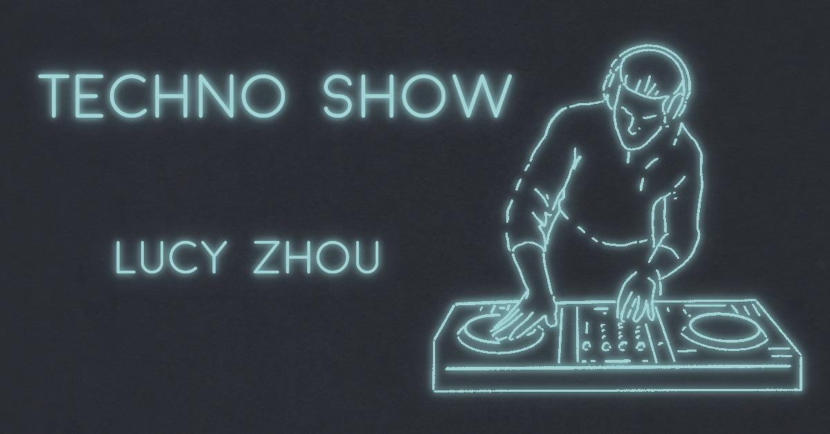 TECHNO SHOW by Lucy Zhou