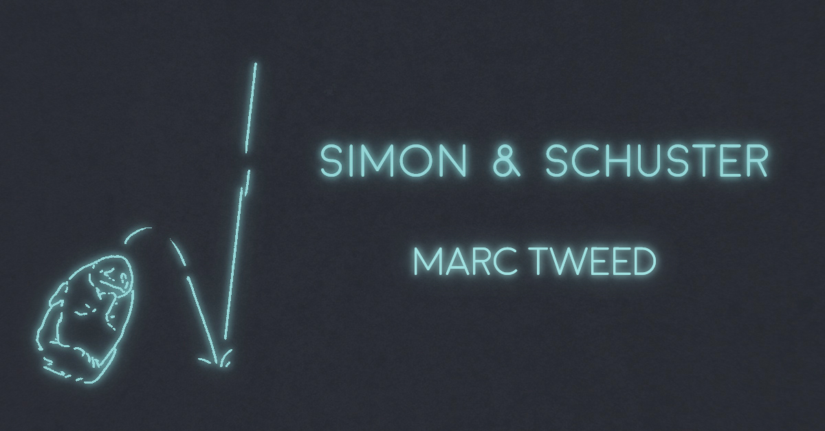SIMON & SCHUSTER by Marc Tweed