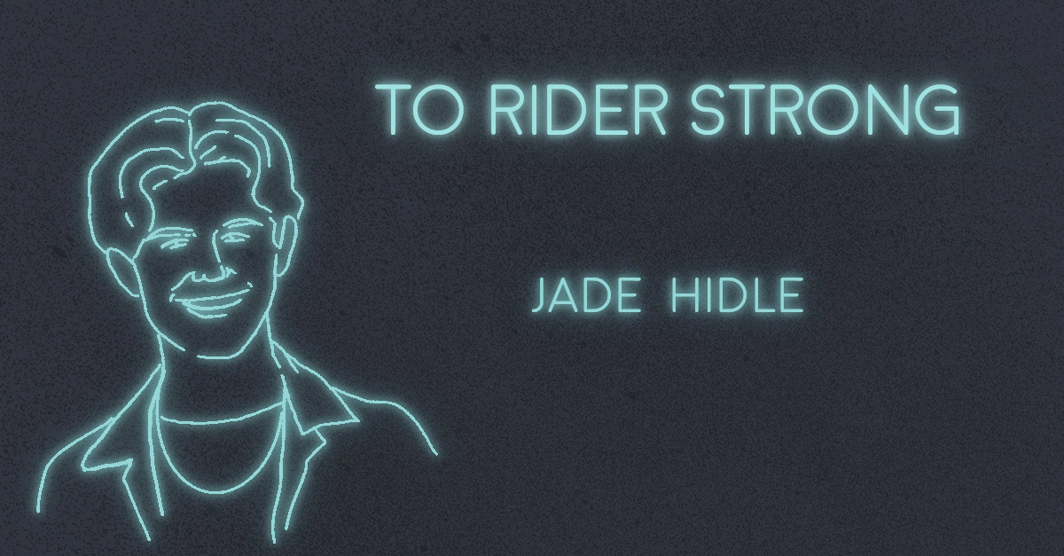 TO RIDER STRONG by Jade Hidle
