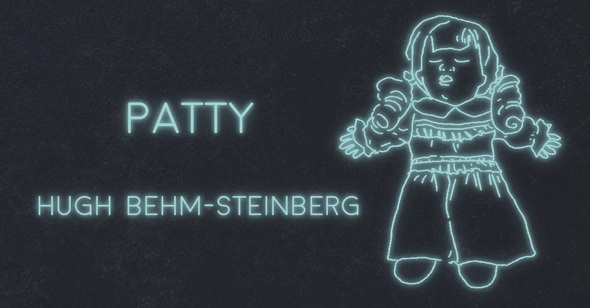 PATTY by Hugh Behm-Steinberg