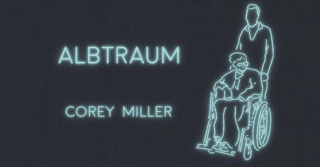 ALBTRAUM by Corey Miller