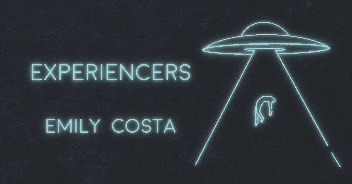 EXPERIENCERS by Emily Costa