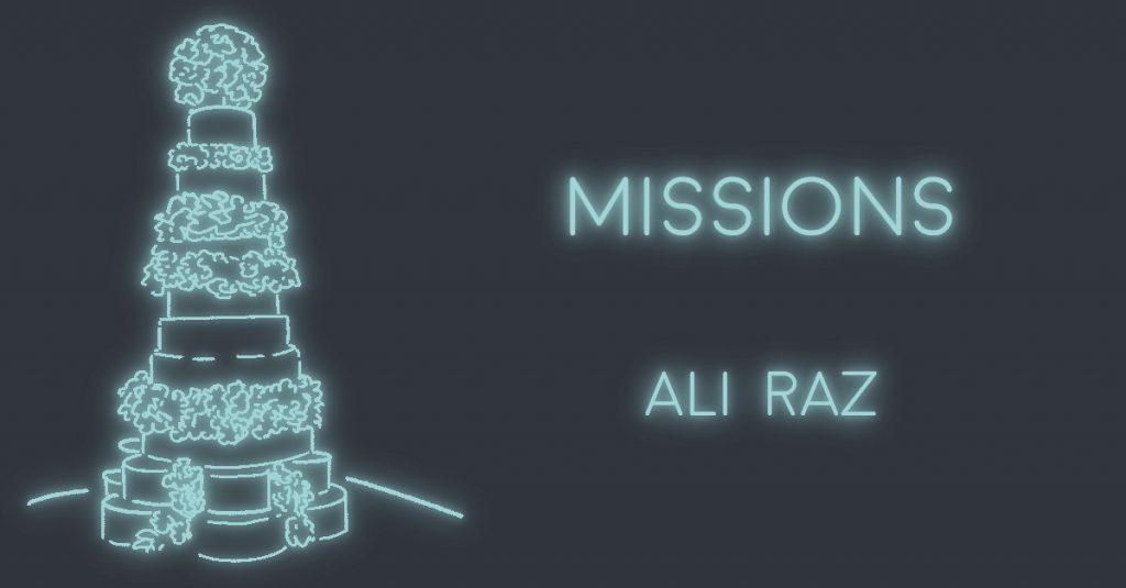 MISSIONS by Ali Raz