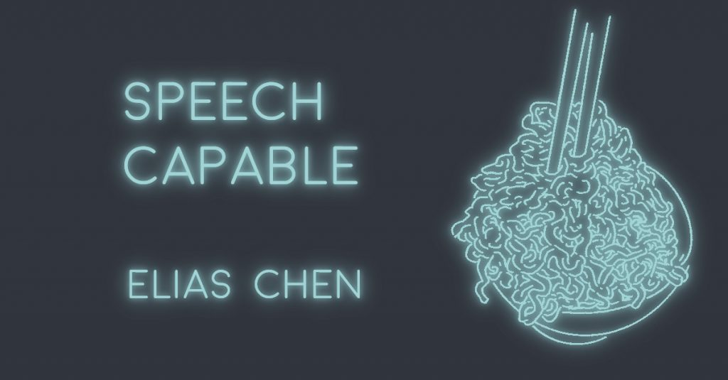 SPEECH CAPABLE by Elias Chen