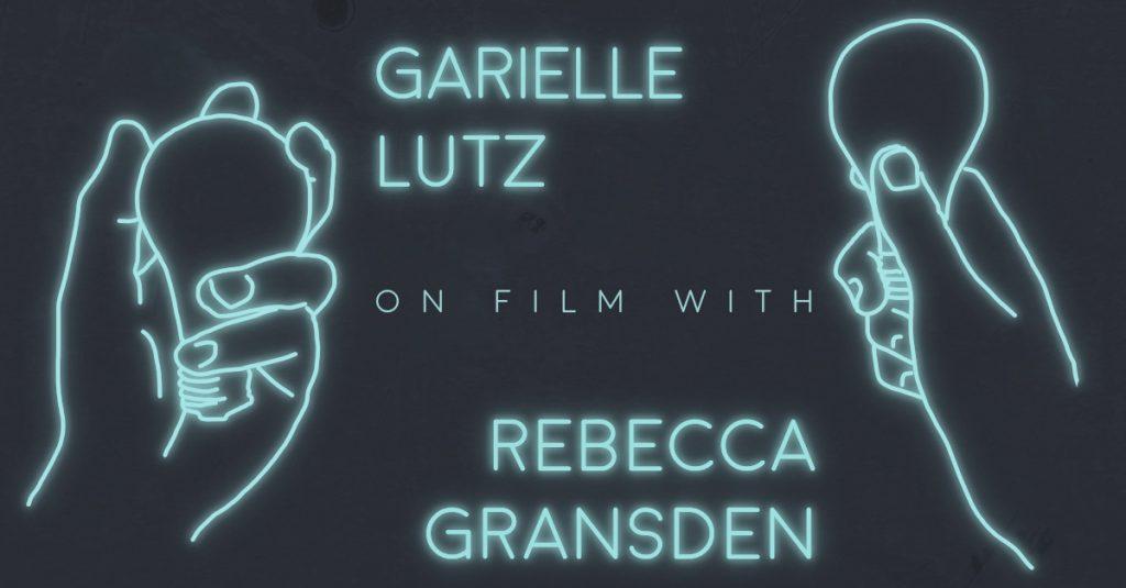 GARIELLE LUTZ on film with REBECCA GRANSDEN